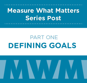 measure what matter series post part one defining goals
