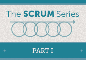 The Scrum Series Part 1 graphic