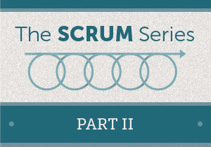 The Scrum Series Part 2 graphic