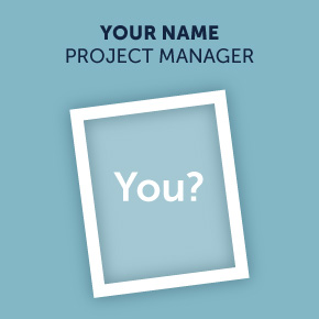 Your Name Project Manager You?