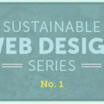 Sustainable Web Design: A Blog Series