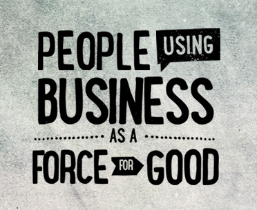 People Using Business As A Force For Good graphic