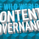 What is Content Governance and How Do You Plan for It?