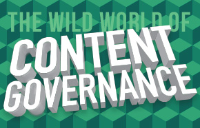 The Wild World of Content Governance