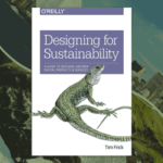 Designing for Sustainability: Create More People and Planet-Friendly Digital Products