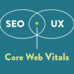 """Understanding Google's """"Core Web Vitals"""""""